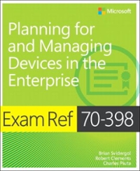 Exam Ref 70-398 Planning for and Managing Devices in the Enterprise 1st Edition 9781509302215 1509302212