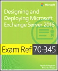 Exam Ref 70-345 Designing and Deploying Microsoft Exchange Server 2016 1st Edition 9781509302178 1509302174