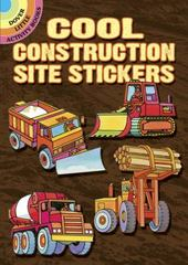 Cool Construction Site Stickers 1st Edition 9780486803166 0486803163