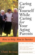 Caring for Yourself While Caring for Your Aging Parents, Third Edition 1st Edition 9781250117380 1250117380