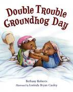 Double Trouble Groundhog Day 1st edition 9780805082807 0805082808