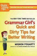 Grammar Girl's Quick and Dirty Tips for Better Writing 1st Edition 9780805088311 0805088318