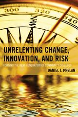 Unrelenting Change, Innovation, and Risk 1st Edition 9781475812640 1475812647