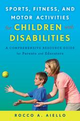 Sports, Fitness, and Motor Activities for Children with Disabilities 1st Edition 9781475818192 147581819X