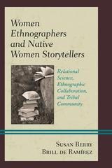 Women Ethnographers and Native Women Storytellers 1st Edition 9781498510059 1498510051