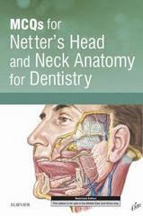 MCQs for Netter's Head and Neck Anatomy for Dentistry 1st Edition 9780702069772 0702069779