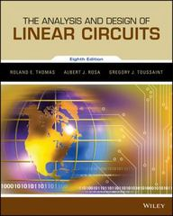 The Analysis and Design of Linear Circuits 8th Edition 9781119140313 1119140315