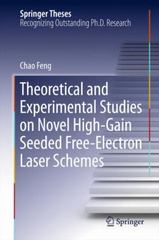 Theoretical and Experimental Studies on Novel High-Gain Seeded Free-Electron Laser Schemes 1st Edition 9783662490662 3662490668