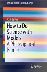 How to Do Science with Models 1st Edition 9783319279541 3319279548