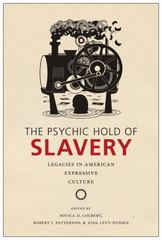 The Psychic Hold of Slavery 1st Edition 9780813583983 0813583985