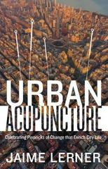Urban Acupuncture 1st Edition 9781610917278 1610917278