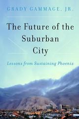 The Future of the Suburban City 1st Edition 9781610916226 1610916220