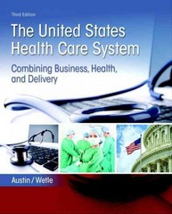 The United States Health Care System 3rd Edition 9780134297798 0134297792