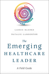 The Emerging Healthcare Leader 1st Edition 9781567937305 1567937306