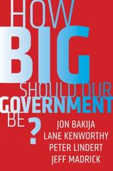 How Big Should Our Government Be? 1st Edition 9780520291829 0520291824