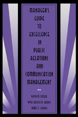 Manager's Guide to Excellence in Public Relations and Communication Management 1st Edition 9781136688324 1136688323