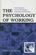 The Psychology of Working 1st Edition 9781135629250 1135629250