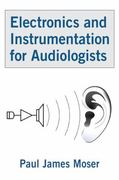 Electronics and Instrumentation for Audiologists 1st Edition 9780805855555 0805855556