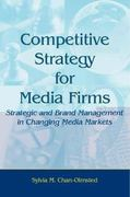 Competitive Strategy for Media Firms 0 9780805862119 0805862110