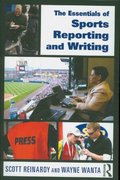The Essentials of Sports Reporting and Writing 1st Edition 9780805864489 0805864482
