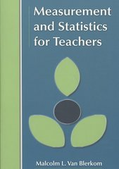 Measurement and Statistics for Teachers 1st edition 9780805864571 0805864571