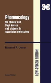 Pharmacology for Student and Pupil Nurses and Students in Associated Professions 2nd Edition 9781483141312 1483141314