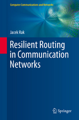 Resilient Routing in Communication Networks 1st Edition 9783319223339 331922333X