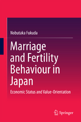 Marriage and Fertility Behaviour in Japan 1st Edition 9789811002946 9811002940