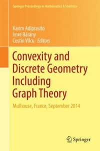 Convexity and Discrete Geometry Including Graph Theory 1st Edition 9783319281841 3319281844