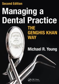 Managing a Dental Practice the Genghis Khan Way, Second Edition 2nd Edition 9781910227664 1910227668