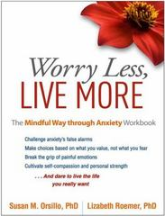 Worry Less, Live More 1st Edition 9781462526437 1462526438