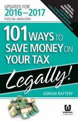 101 Ways To Save Money On Your Tax - Legally 2016-2017 1st Edition 9780730330110 0730330117