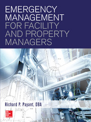 Emergency Management for Facility and Property Managers 1st Edition 9781259587191 1259587193