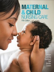 Maternal & Child Nursing Care 5th Edition 9780134167220 0134167228
