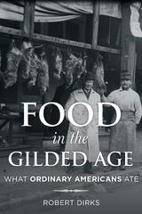 Food in the Gilded Age 1st Edition 9781442245143 144224514X