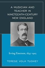 A Musician and Teacher in Nineteenth Century New England 1st Edition 9781498500418 1498500412