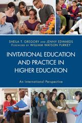 Invitational Education and Practice in Higher Education 1st Edition 9781498514149 1498514146