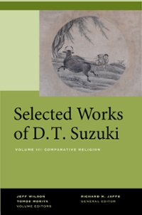 Selected Works of D.T. Suzuki, Volume III 1st Edition 9780520965355 0520965353
