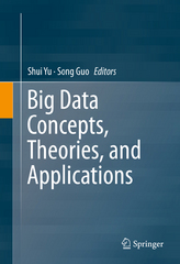 Big Data Concepts, Theories, and Applications 1st Edition 9783319277639 3319277634