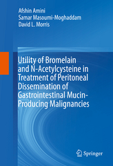 Utility of Bromelain and N-Acetylcysteine in Treatment of Peritoneal Dissemination of Gastrointestinal Mucin-Producing Malignancies 1st Edition 9783319285702 331928570X