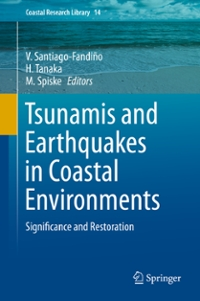 Tsunamis and Earthquakes in Coastal Environments 1st Edition 9783319285283 3319285289