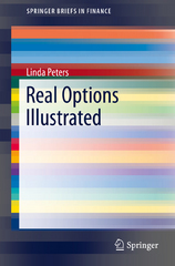 Real Options Illustrated 1st Edition 9783319283104 3319283103