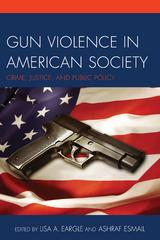 Gun Violence in American Society 1st Edition 9780761867050 0761867058