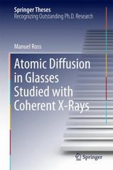 Atomic Diffusion in Glasses Studied with Coherent X-Rays 1st Edition 9783319286464 3319286463