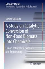 A Study on Catalytic Conversion of Non-Food Biomass into Chemicals 1st Edition 9789811003325 9811003327