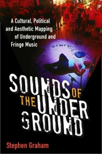 Sounds of the Underground 1st Edition 9780472119752 0472119753