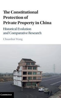 The Constitutional Protection of Private Property in China 1st Edition 9781107125438 110712543X