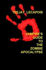 Vampire's Guide to the Zombie Apocalypse 1st Edition 9781329700048 132970004X
