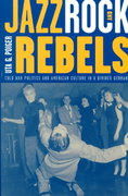 Jazz, Rock, and Rebels 1st edition 9780520211391 0520211391