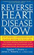 Reverse Heart Disease Now 1st edition 9780470228784 0470228784